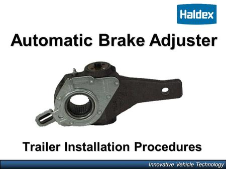 Innovative Vehicle Technology Trailer Installation Procedures Automatic Brake Adjuster.