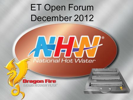 ET Open Forum December 2012. How to balance rising energy costs with profitability? Biggest energy users for restaurants*: –Cooking: 45% of Natural Gas.