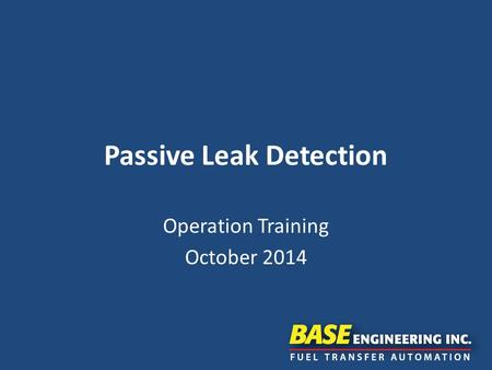 Passive Leak Detection Operation Training October 2014.