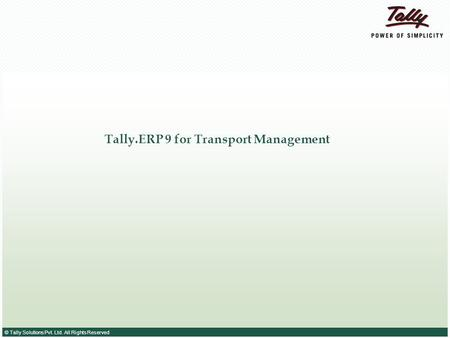 Tally Solutions Pvt  Ltd  All Rights Reserved Tally ERP 9 For