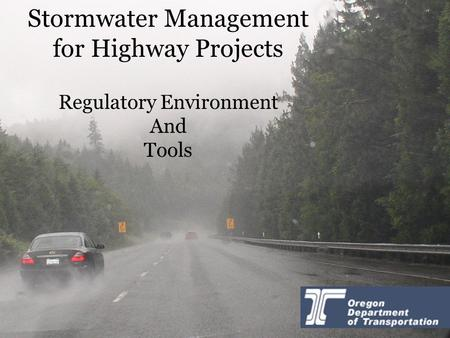 Stormwater Management for Highway Projects Regulatory Environment And Tools.