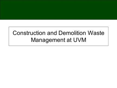 Construction and Demolition Waste Management at UVM