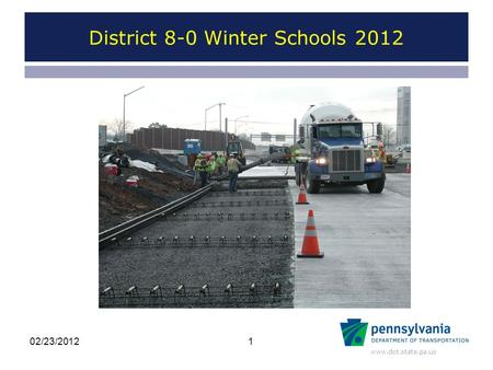Www.dot.state.pa.us District 8-0 Winter Schools 2012 102/23/2012.