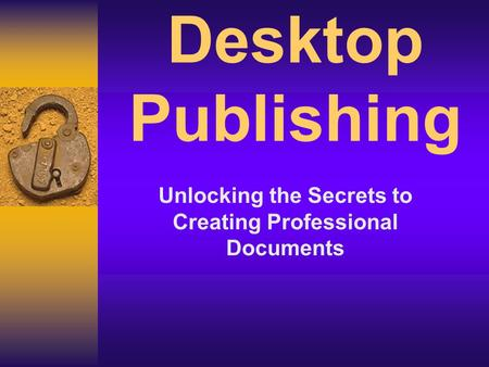 Desktop Publishing Unlocking the Secrets to Creating Professional Documents.