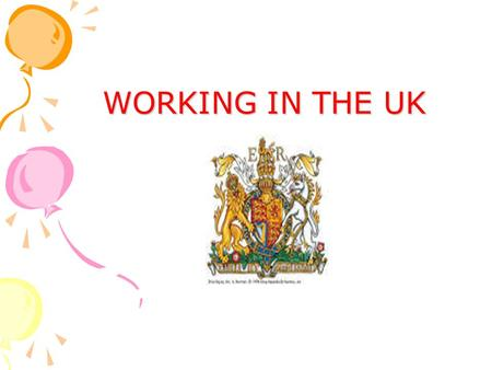 WORKING IN THE UK. WORK IN UK As soon as you take on an employee to work for you, you should draw up a contract of employment which sets out the relationship.