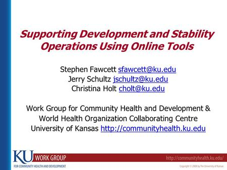 Supporting Development and Stability Operations Using Online Tools Stephen Fawcett Jerry Schultz