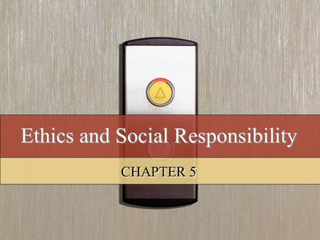 Ethics and Social Responsibility CHAPTER 5. Copyright © 2008 by South-Western, a division of Thomson Learning. All rights reserved. 2 Learning Objectives.