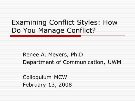 Examining Conflict Styles: How Do You Manage Conflict?