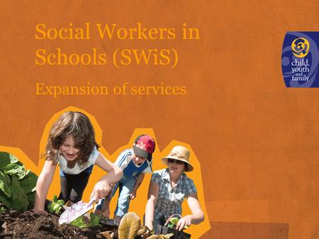 Social Workers in Schools (SWiS) Expansion of services.