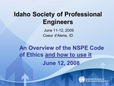 An Overview of the NSPE Code of Ethics and how to use it June 12, 2008