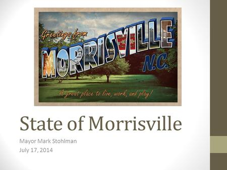 State of Morrisville Mayor Mark Stohlman July 17, 2014.