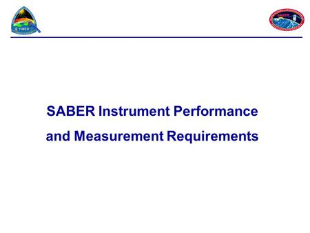 SABER Instrument Performance and Measurement Requirements.