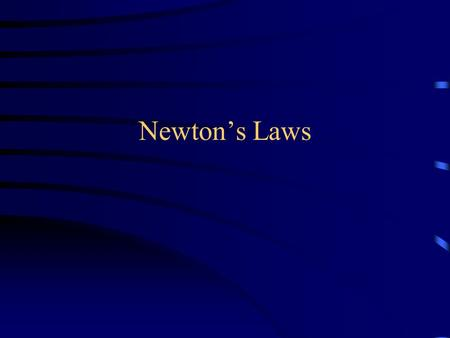 Newton's Laws. Isaac Newton – The Theorist Key question: Why are things happening? Invented calculus and physics while on vacation from college His three.