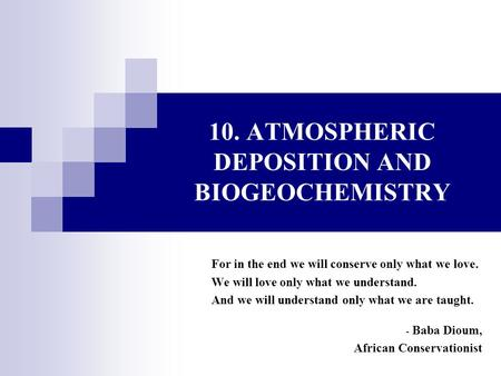 10. ATMOSPHERIC DEPOSITION <strong>AND</strong> BIOGEOCHEMISTRY