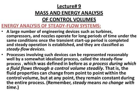 Lecture# 9 MASS AND ENERGY ANALYSIS OF CONTROL VOLUMES