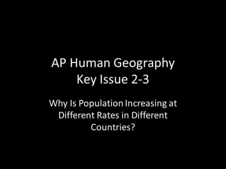 AP Human Geography Key Issue 2-3