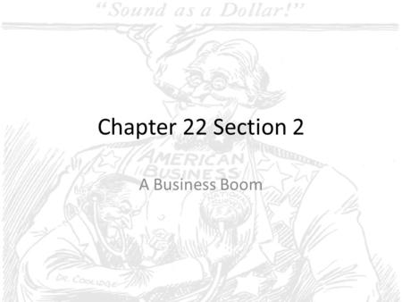 Chapter 22 Section 2 A Business Boom.