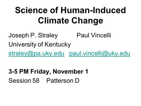 Science of Human-Induced Climate Change Joseph P. Straley Paul Vincelli University of Kentucky