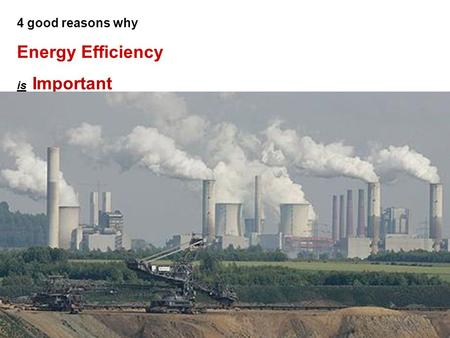 4 good reasons why Energy Efficiency is Important.