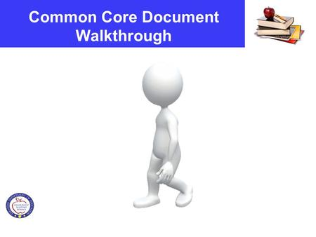 Common Core Document Walkthrough. Design and Organization Four Strands for K-5 and 6-12 Literacy Reading Writing Speaking and Listening Language Two Strands.