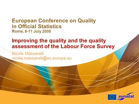 1 European Conference on Quality in Official Statistics Rome, 8-11 July 2008 Improving the quality and the quality assessment of the Labour Force Survey.