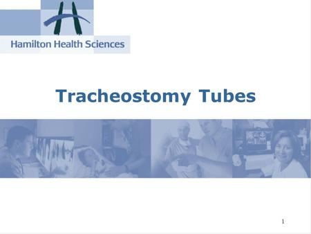 Tracheostomy Tubes.