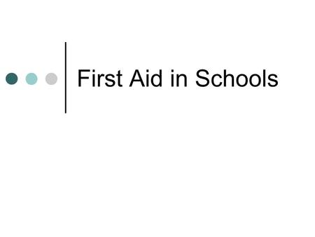 First Aid in Schools. Alcohol/Drug OD Approach in a calm, professional, sympathetic manner; gain confidence Try to find out type and amount of drug Universal.