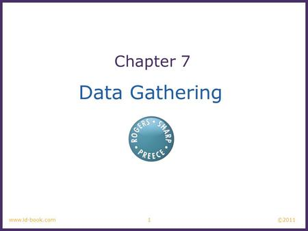 Chapter 7 Data Gathering www.id-book.com 1.