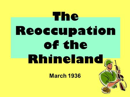 The Reoccupation of the Rhineland