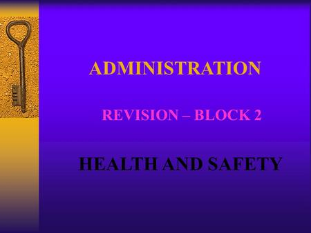 ADMINISTRATION REVISION – BLOCK 2 HEALTH AND SAFETY.