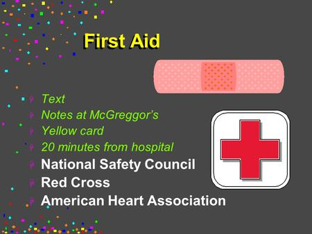 First Aid H Text H Notes at McGreggor's H Yellow card H 20 minutes from hospital H National Safety Council H Red Cross H American Heart Association.