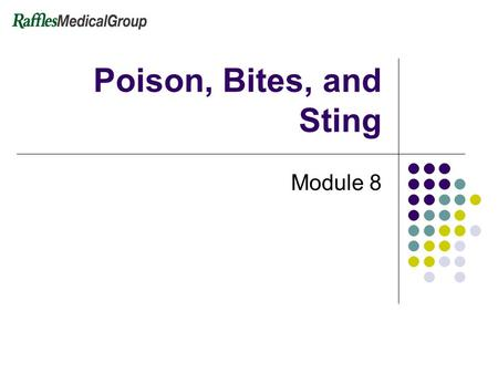 Poison, Bites, and Sting Module 8.