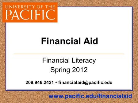 Financial Aid Financial Literacy Spring 2012 209.946.2421 