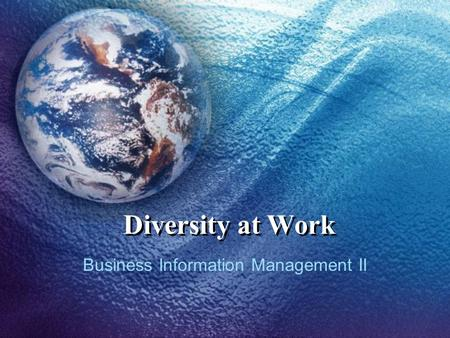 Diversity at Work Business Information Management II.