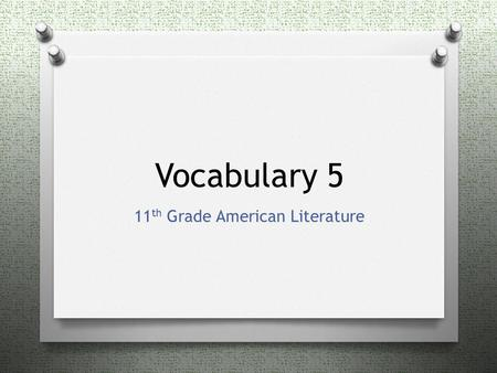 Vocabulary 5 11 th Grade American Literature. Amicable: characterized by friendship or goodwill (adj)