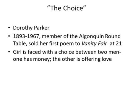 """The Choice"" Dorothy Parker"