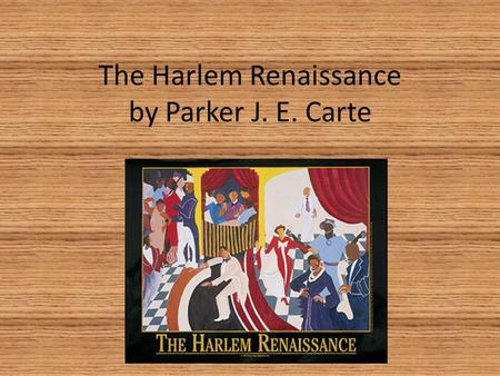 The Harlem Renaissance by Parker J. E. Carte Harlem, New York.