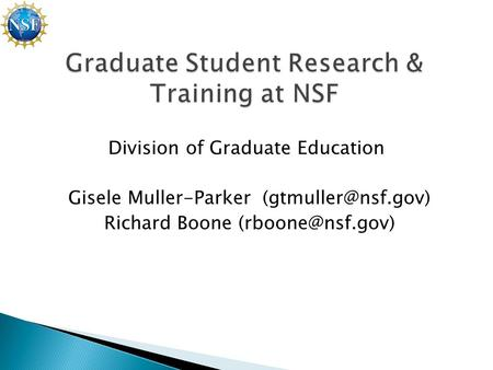 Division of Graduate Education Gisele Muller-Parker Richard Boone