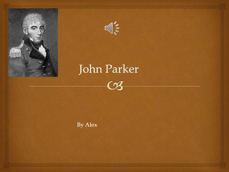 John Parker By Alex   John Parker was tried at Old Baily Court on the 17 th of January, 1784. Trial.