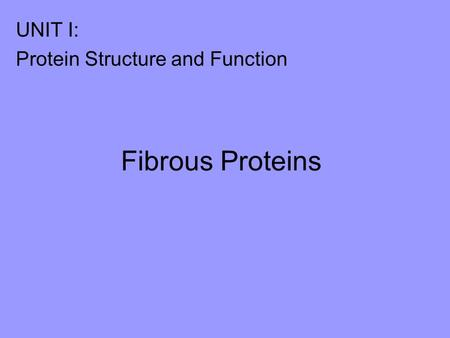 UNIT I: Protein Structure and Function