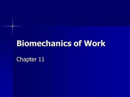 Biomechanics of Work Chapter 11. NIOSH Report & Others 500,000 workers suffer overexertion injuries each year 500,000 workers suffer overexertion injuries.