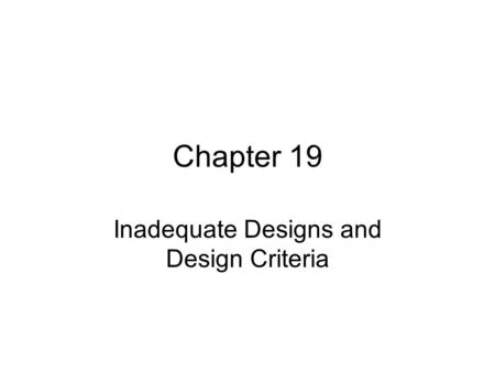 Inadequate Designs and Design Criteria