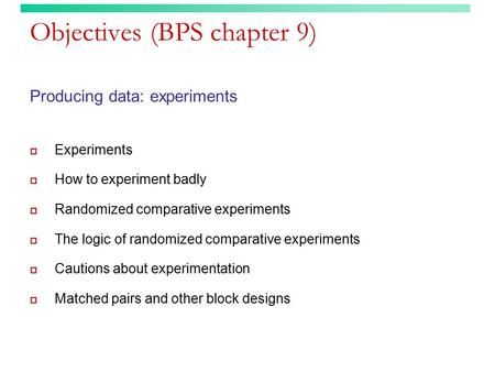 Objectives (BPS chapter 9)