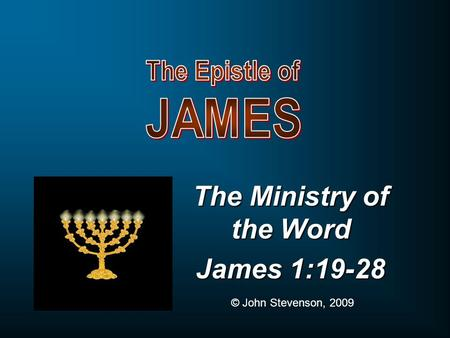 The Ministry of the Word James 1:19-28