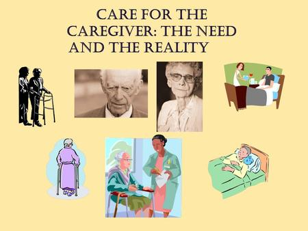 Care for the Caregiver: The Need and the Reality.