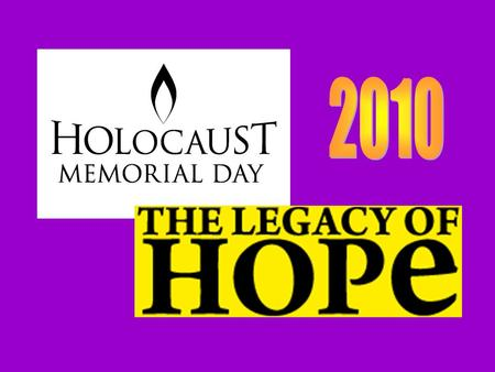 Today is Holocaust Memorial Day It is a special day when we remember those who were killed in Europe by the Nazis. We remember all those who have been.