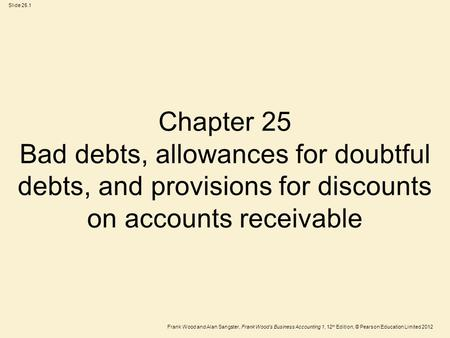 Chapter 25 Bad debts, allowances for doubtful debts, and provisions for discounts on accounts receivable.