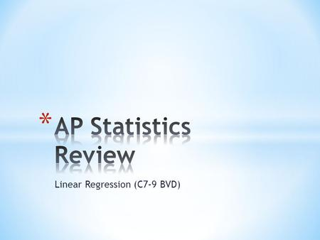 Linear Regression (C7-9 BVD). * Explanatory variable goes on x-axis * Response variable goes on y-axis * Don't forget labels and scale * Statplot 1 st.
