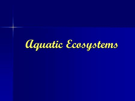 Aquatic Ecosystems. What are the 2 deciding factors that affect land biomes? What are the 2 deciding factors that affect land biomes? Would this be the.