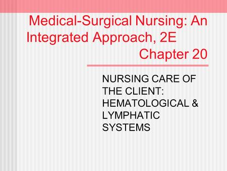 Medical-Surgical Nursing: An Integrated Approach, 2E Chapter 20